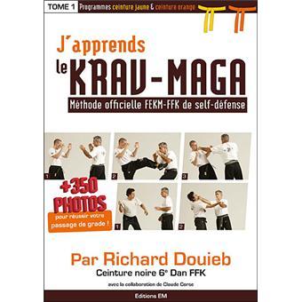 f32ee008e830 J apprends le krav-maga Tome 1 - broché - Richard Douieb - Achat ...