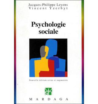 d68600f8407 PSYCHOLOGIE SOCIALE 77 Nlle Edition - JP LEYENS - Achat Livre ou ...