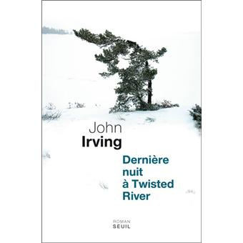 Dernire nuit twisted river broch john irving jose kamoun dernire nuit twisted river fandeluxe Gallery