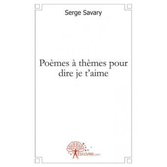 Poemes A Themes Pour Dire Je Taime