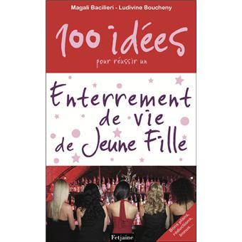 100 Idees Pour Un Enterrement De Vie De Jeune Fille