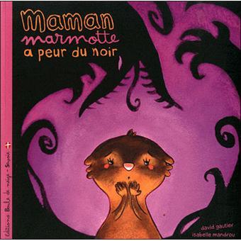 """Résultat de recherche d'images pour """"maman marmotte a peur du noir"""""""