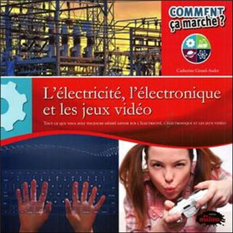 L'électricité, l'électronique et les jeux vidéo