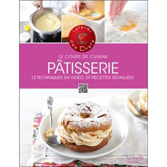 P tisserie cours de cuisine broch l 39 atelier des chefs achat livre fnac - Cours de cuisine aphrodisiaque ...