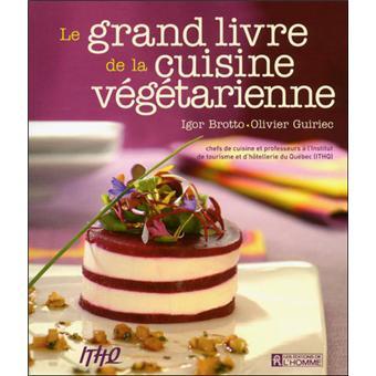 Le Grand Livre De La Cuisine Vegetarienne Broche Igor Brotto