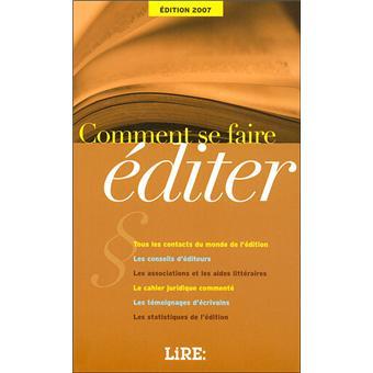 41becef4573 Comment se faire éditer Edition 2007 - broché - Collectif - Achat ...