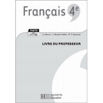 Texto College Francais 4e Livre Du Professeur Edition 2007