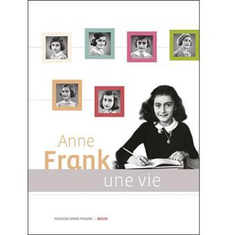 Anne Frank, Une vie