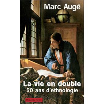 La Vie En Double Ethnologie Voyage Ecriture Broche Marc Auge Lidia Breda Achat Livre Fnac