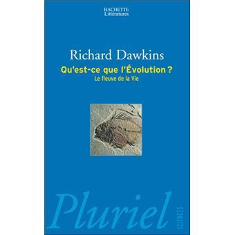 Qu Est Ce Que L Evolution Le Fleuve De La Vie Poche Richard Dawkins Achat Livre Fnac