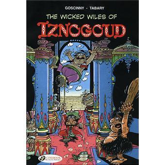 Les aventures du grand vizir IznogoudIznogoud - tome 1 The Wicked Wiles of Iznogoud