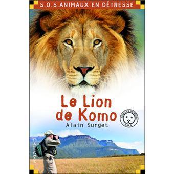 SOS animaux en détresseLe lion de Komo