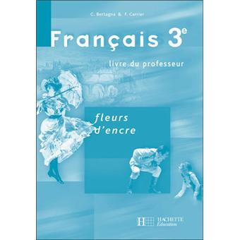Francais 3e Fleurs D Encre Livre Du Professeur Edition 2008