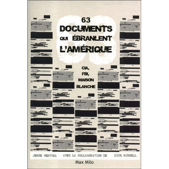63 documents qui ébranlent l'Amérique. CIA, FBI, Maison Blanche