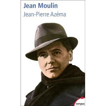 Jean Moulin le politique, le rebelle, le résistant