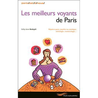 5dd4010f7897ad Les meilleurs voyants de Paris Voyance pure, insolite ou exotique,  astrologie, numérologie… - broché - Cathy-Anne Hackspill - Achat Livre    fnac