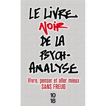 Le Livre Noir De La Psychanalyse Poche Collectif Achat Livre Fnac