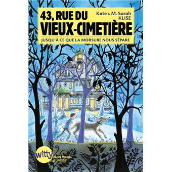 43, rue du Vieux Cimetière43, RUE DU VIEUX-CIMETIERE T3 - Jusqu'à ce que la morsure nous sépare