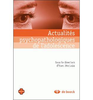 Actualites psychopathologiques de l'adolescence