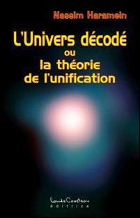 L'Univers décodé ou la théorie de l'unification