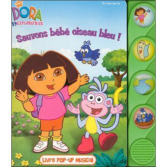 Dora L Exploratrice Livre Musical Sauvons Bebe Oiseau Bleu