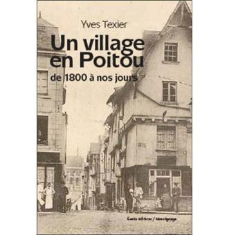 Un village en Poitou, de 1800 à nos jours