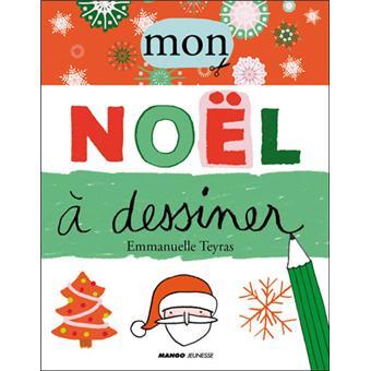 Mon Noel A Dessiner Livre D Activites Avec Autocollants Relie