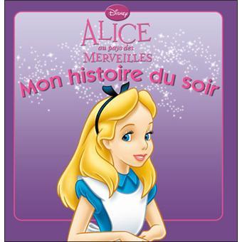 Alice au Pays des MerveillesALICE AU PAYS DES MERVEILLES - Mon Histoire du Soir - L'histoire du film