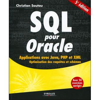 SQL pour Oracle : applications avec Java, PHP et XML