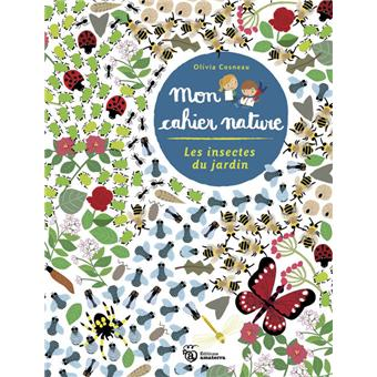 Les Insectes du jardin - Mon cahier nature