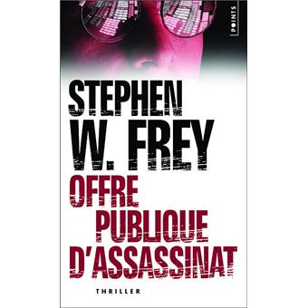 Offre publique d'assassinat - Stephen-W Frey