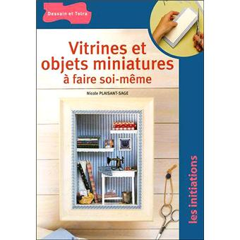 vitrines et objets miniatures faire soi m me broch nicole plaisant sage achat livre fnac. Black Bedroom Furniture Sets. Home Design Ideas