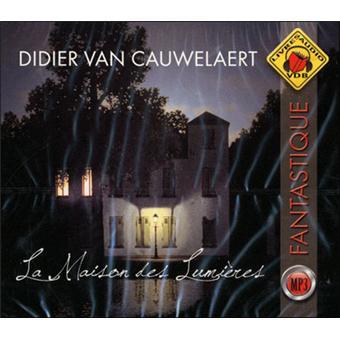 la maison des lumi res cd mp3 livre audio didier van cauwelaert achat livre fnac. Black Bedroom Furniture Sets. Home Design Ideas