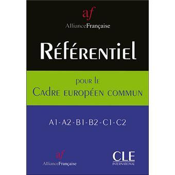 Referentiel De L Alliance Francaise Pour Le Cadreeuropeen Commun A1 A2 B1 B2 C1 C2
