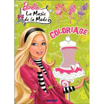 Barbie coloriage barbie la magie de la mode collectif broch achat livre fnac - Barbi et la magi de la mode ...