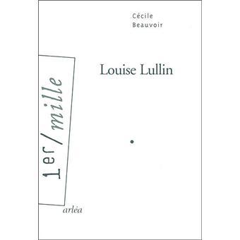 Louise Lullin Broché Cécile Beauvoir Achat Livre Fnac
