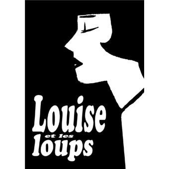 Louise Brooks - Tome 1 : Louise et les loups
