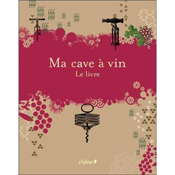 ma cave vin le livre broch collectif achat livre fnac. Black Bedroom Furniture Sets. Home Design Ideas
