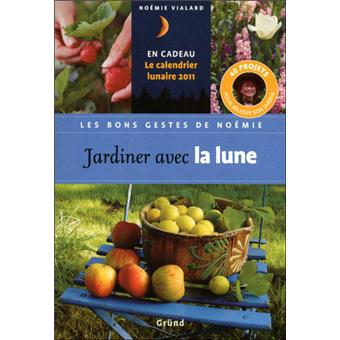 Jardiner avec la lune - broché - Noémie Vialard, Michel Loppé - Achat Livre | fnac