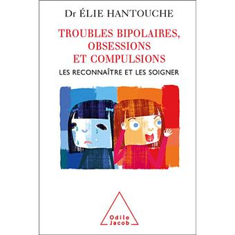 Troubles bipolaires, obsessions et compulsions