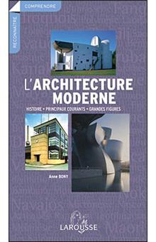 l 39 architecture moderne broch anne bony collectif achat livre fnac. Black Bedroom Furniture Sets. Home Design Ideas