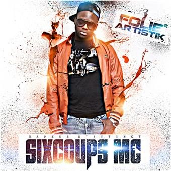 six coups mc folie artistik