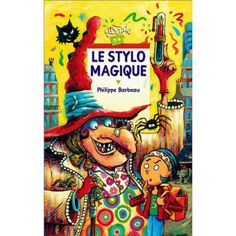 Le stylo magique - Philippe Barbeau
