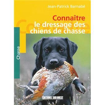 Le dressage des chiens de chasse - broché - Jean-Patrick
