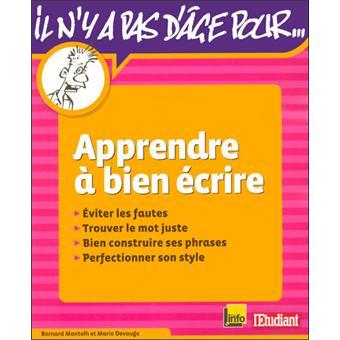 b8511231b6a Apprendre à bien écrire - broché - Bernard Montelh