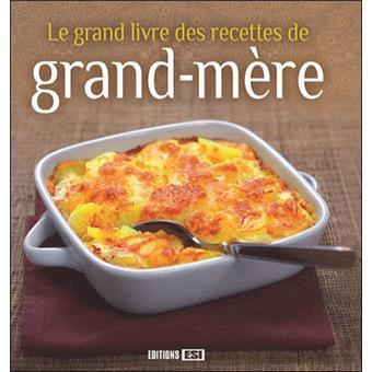 Le grand livre des recettes de grand m re cartonn - Livre de recettes de cuisine gratuite ...