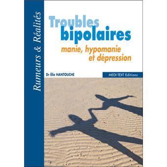Troubles bipolaires, manie, hypomanie et dépression