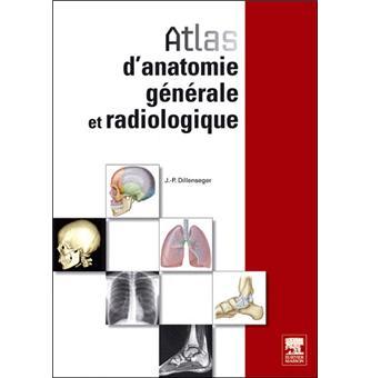 Atlas D Anatomie Generale Et Radiologique