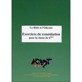 Exercices De Remediation Pour La Classe De 6eme La Bible Et L Odyssee Cartonne Dominique Beloud Francoise Droz Isabelle Hout Achat Livre Fnac