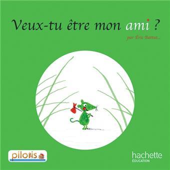 Lecture CP - Collection Pilotis - Album 3 Veux-tu être mon ami ?
